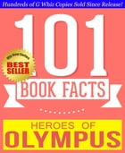 Heroes of Olympus - 101 Amazingly True Facts You Didn't Know: Fun Facts and Trivia Tidbits Quiz Game Books by G Whiz