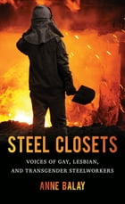 Steel Closets by Anne Balay