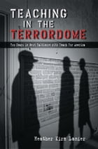Teaching in the Terrordome: Two Years in West Baltimore with Teach for America by Heather Kirn Lanier