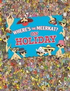 Where's The Meerkat? On Holiday by Paul Moran