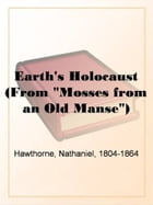 """Earth's Holocaust (From """"Mosses From An Old Manse"""") by Nathaniel"""
