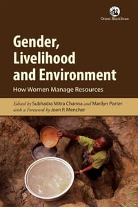 Gender, Livelihood and Environment: How Women Manage Resources