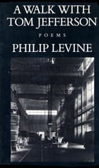 A Walk with Jefferson by Philip Levine