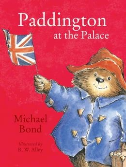 Book Paddington at the Palace (Read Aloud) by Michael Bond