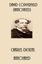 David Copperfield (Annotated) by Charles Dickens
