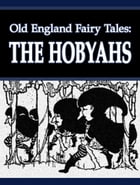 The Hobyahs by Old England Fairy Tales
