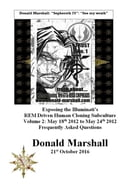 Exposing the Illuminati's R.E.M Driven Human Cloning Subculture, Frequently Asked Questions, Volume 2 by Donald Marshall