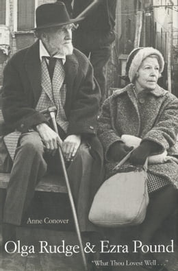 """Book Olga Rudge & Ezra Pound: """"What Thou Lovest Well . . ."""" by Ms. Anne Conover"""