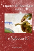 Le Paradoxe KT by Virgil Shepard