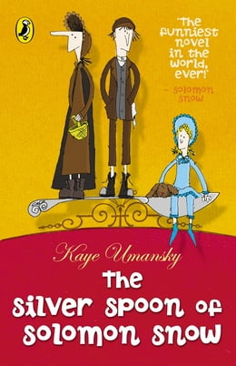 Book The Silver Spoon of Solomon Snow by Kaye Umansky
