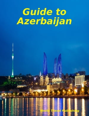 Guide to Azerbaijan