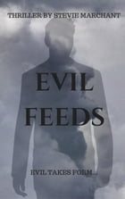 Evil Feeds by Stevie Marchant