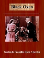 Black Oxen [Annotated] by Gertrude Franklin Horn Atherton