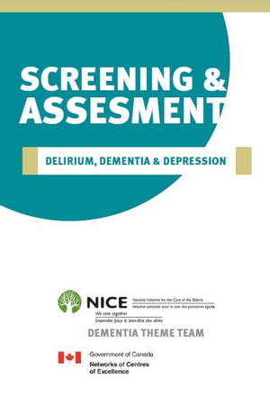 Screening & Assessment Delirium,  Dementia & Depression