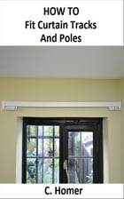 How to fit curtain tracks and poles