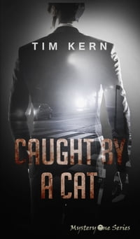 Caught by a Cat: Not a Childrens' Book