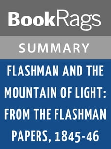 Flashman and the Mountain of Light: From the Flashman Papers, 1845-46 by George MacDonald Fraser…