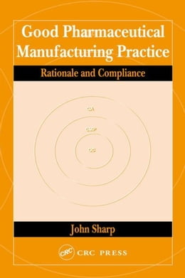 Book Good Pharmaceutical Manufacturing Practice: Rationale and Compliance by Sharp, John