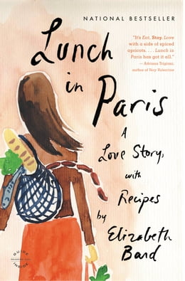 Book Lunch in Paris: A Love Story, with Recipes by Elizabeth Bard