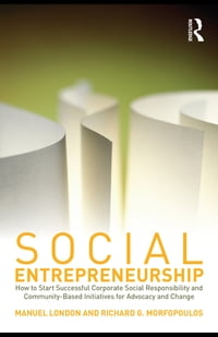 Social Entrepreneurship: How to Start Successful Corporate Social Responsibility and Community…