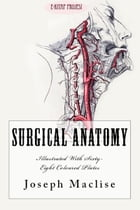 "Surgical Anatomy: ""With Sixty-Eight Coloured Plates"" by Joseph Maclise"