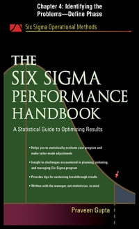 The Six Sigma Performance Handbook, Chapter 4 - Identifying the Problems--Define Phase