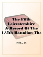 The Fifth Leicestershire by J.D. Hills