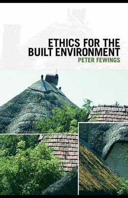 Book Ethics for the Built Environment by Fewings, Peter
