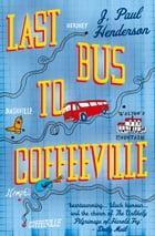 Last Bus to Coffeeville by J. Paul Henderson
