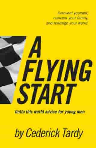 A Flying Start: Outta This World Advice for Young Men