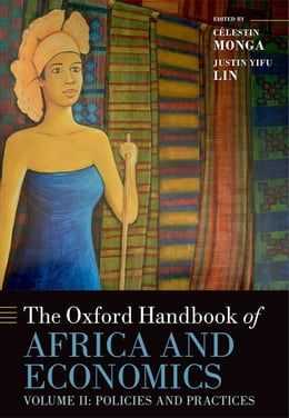 Book The Oxford Handbook of Africa and Economics: Volume 2: Policies and Practices by Justin Yifu Lin