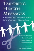 Tailoring Health Messages: Customizing Communication With Computer Technology