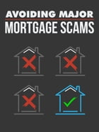 Avoiding Major Mortgage Scams by Anonymous