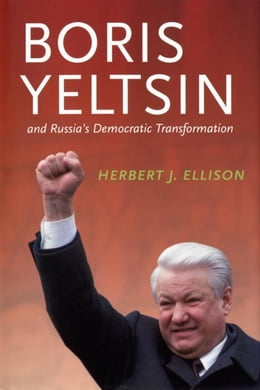 Book Boris Yeltsin and Russia¿s Democratic Transformation by Ellison, Herbert J.