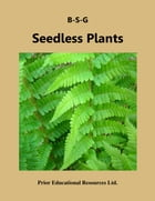 Seedless Plants: Study Guide by Roger Prior