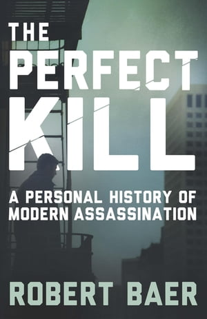 The Perfect Kill 21 Laws for Assassins