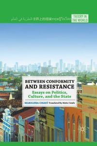 Between Conformity and Resistance: Essays on Politics, Culture, and the State