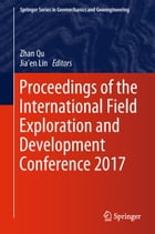 Proceedings of the International Field Exploration and Development Conference 2017 by Zhan Qu