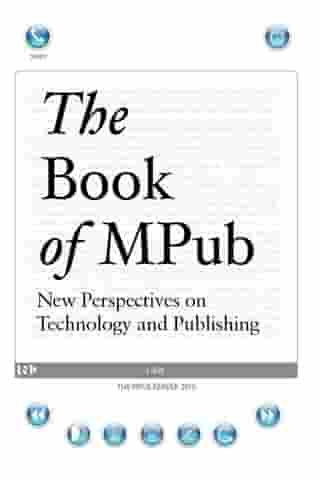 The Book Of Mpub New Perspectives On Technology And Publishing by Kristen Gladiuk