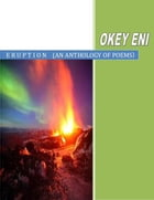 Eruption by Okey Eni