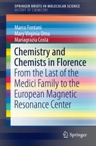 Chemistry and Chemists in Florence: From the Last of the Medici Family to the European Magnetic…