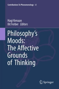 Philosophy's Moods: The Affective Grounds of Thinking