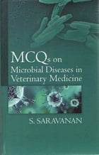 MCQs on Microbial Diseases in Veterinary Medicine by S. Saravanan