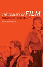 The reality of film: Theories of filmic reality
