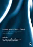 Europe, Migration and Identity: Connecting Migration Experiences and Europeanness