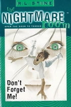 The Nightmare Room #1: Don't Forget Me! by R.L. Stine