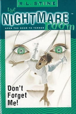 Book The Nightmare Room #1: Don't Forget Me! by R.L. Stine