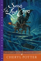 Secrets of the Lost Caves by Cheryl Potter
