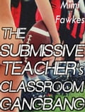 The Submissive Teacher's Classroom Gangbang (Adult Romance) photo