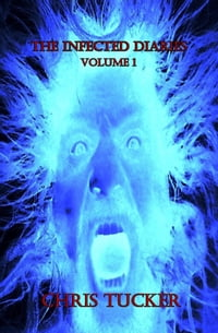 The Infected Diaries: Volume 1